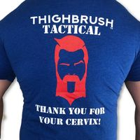"""THIGHBRUSH® TACTICAL - ARMED FORCES COLLECTION - """"Thank You for Your Cervix"""" Men's T-Shirt"""