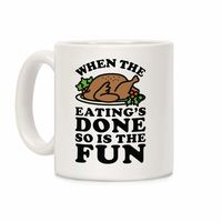 �œ� Handcrafted in USA! �œ� Support American Small Businesses. When The Eatings Done so is the Fun Ceramic Coffee Mug $14.99