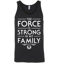 Star Wars The Force Is Strong In My Family Unisex Tank Top $19.99 https://www.nurdtyme.com