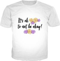 It's Ok To Not Be Okay! V2 Classic T-Shirt $25.00