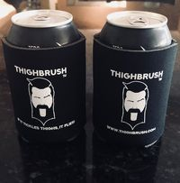 """THIGHBRUSH® - Beverage Cooler, Drink Cooler, Can Cooler - """"If it Tickles Thighs, it Flies!"""" (4 for $10.00!) $3.99"""