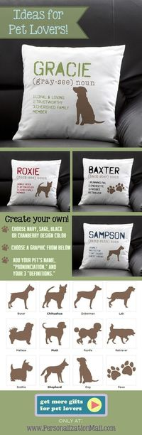"""This pillow is so cute! I love how you can personalize it with your own dog's name """"pronunciation"""" and """"definition"""" so you can fit it with your dog's personality perfectly! This site has the greatest pet gifts or gifts for pet love..."""