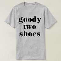 Goody Two Shoes T-shirt, Ladies Unisex Crewneck Shirt, Goody Two Shoes For Women, Goody Two Shoes Shirt Funny, Cute Girl T-shirt $16.50