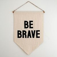 ----A simple reminder to have courage. Every day.----This banner is handcrafted from natural unbleached soft cotton flour sacks. The repurposed material varies slightly from piece to piece, assuring no two banners are exactly alike. The letters are hand c...