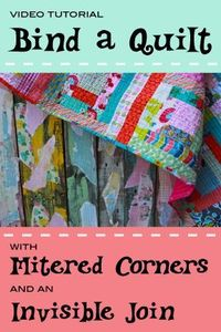 Learn how to beautifully bind a quilt with professional mitered corners and a tidy invisible join.