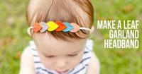 DIY Leaf Garland Headband » Casa de Lewis I think I might have to make a grown up sized one for myself!