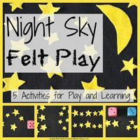DIY Night Sky Felt Play Set. Ideas for toddler pretend play and 4 preschool math games. Part of the N is for Night Theme from Fantastic Fun and Learning