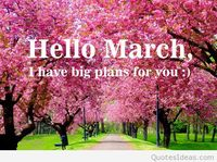 Hello march nice quote