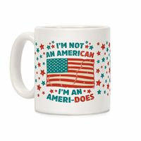 Who do you know who would love this? I'm Not an American, I'm an Ameri-Does Ceramic Coffee Mug Handcrafted in the USA! $15.99