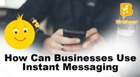 How Can Businesses Use Instant Messaging?