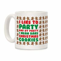 �œ� Handcrafted in USA! �œ� Support American Artisans I Like To Party And By Party I Mean Bake Christmas Cookies Ceramic Coffee Mug $14.99