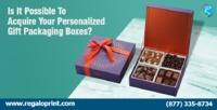 Acquire Your Personalized Gift Packaging Boxes.jpg