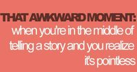 awkward moment. this happens to me a surprising amount of times.