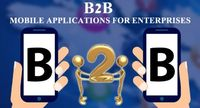 "B2B Mobile Applications �€"" Enhancing the Scope of Enterprise Mobility"