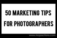 50 Marketing Tips for Photographers: Get More Business Now
