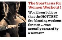 The Spartacus for Women Workout! Would you believe that the HOTTEST fat-blasting workout for men...was actually created by a woman? inspirational-quotes
