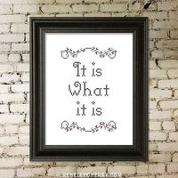 It is what it is Cross-stitch Pattern by RebelleCherry on Etsy