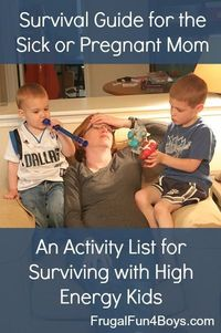 Survival Guide for Sick or Pregnant Moms - A huge list of ideas to keep kids busy that don't require a lot of effort or mess