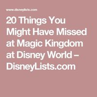 """20 Things You Might Have Missed at Magic Kingdom at Disney World �€"""" DisneyLists.com"""