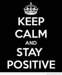 Keep calm and stay positive quote