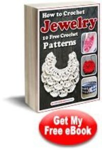 How to Crochet Jewelry: 10 Free Crochet Patterns eBook