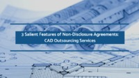 3 Salient Features of Non-Disclosure Agreements CAD Outsourcing Services.png