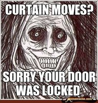 curtain moves? / sorry your door was locked