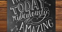 Make Today Amazing Chalkboard Art Print by Lily & Val on Scoutmob Shoppe
