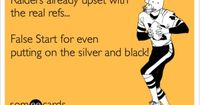 Funny Sports Ecard: Raiders already upset with the real refs... False Start for even putting on the silver and black!