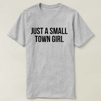 Just A Small Town Girl Shirt, Ladies Unisex Crewneck T-shirt, Heather T-shirt, Southern Girl Shirt, Woman's Graphic T-shirt $16.50