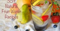 Over 35 Fruit Flavored Water Recipes from Amandas Apron