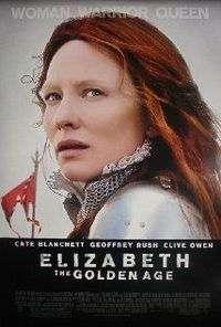 ELIZABETH: THE GOLDEN AGE. Director: Shekhar Kapur. Year: 2007. Cast: Cate Blanchett, Clive Owen and Geoffrey Rush
