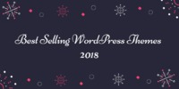 What Are the Best Selling WordPress Themes 2018? (We Asked 34 Leading WordPress Theme Companies)