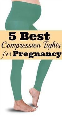 Varicose veins can be wicked during pregnancy. Check out the 5 best compression tights for varicose veins!