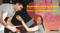 Australian Dating Scene | Finicky in Matters of the Heart