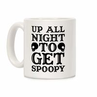 How Would You Use This? �œ�Handcrafted in USA! �œ� Up All Night To Get Spoopy Ceramic Coffee Mug $14.99