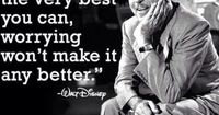 On not beating yourself up:   16 Walt Disney Quotes To Help Guide You Through Life