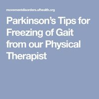 Parkinson's Tips for Freezing of Gait from our Physical Therapist