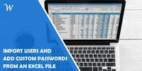 How to Import Users with Custom Passwords from an Excel File [CASE STUDY]