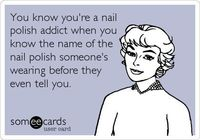 2. You know all the best colors by name. | 27 Reasons You're Addicted To The Nail Salon
