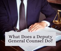 What Does a Deputy General Counsel Do?